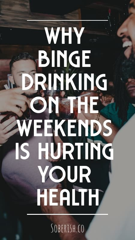 image title why binge drinking on the weekends is hurting your health