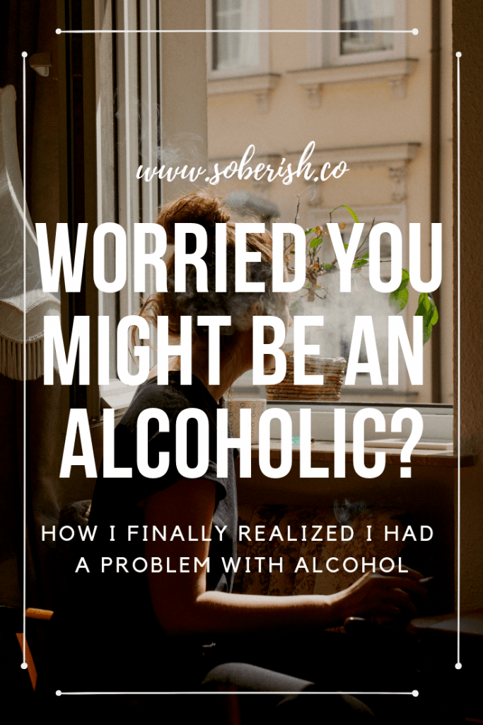 Do you drink too much and worry you might be alcoholic?