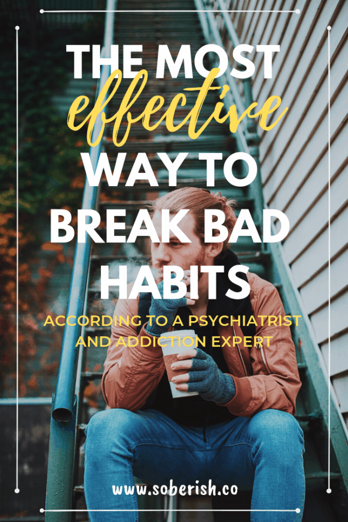 Learn an effective strategy for breaking almost any bad habit