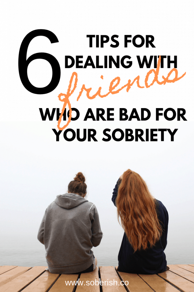 What to do when friends aren't supporting your sobriety