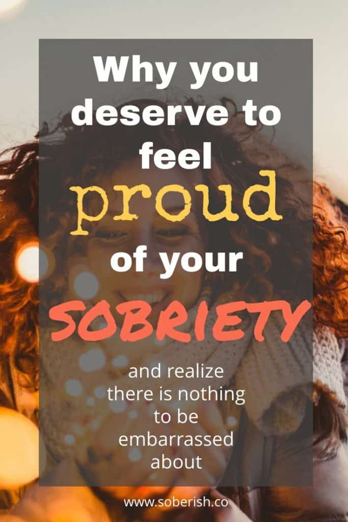 Why you should take pride in your sobriety