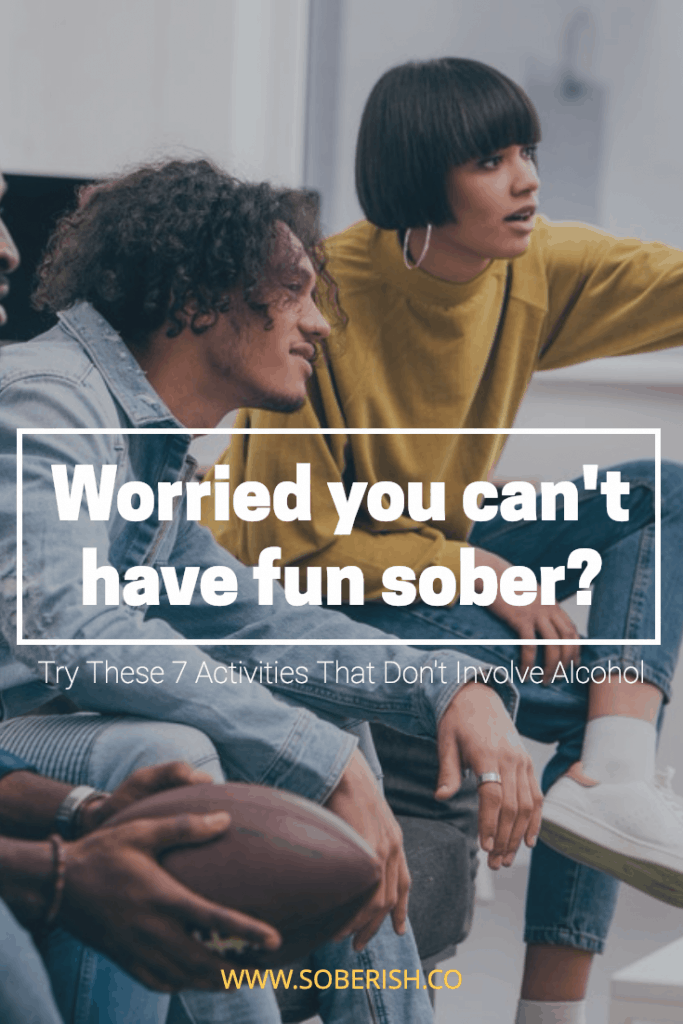Finding sober activities doesn't have to be difficult.