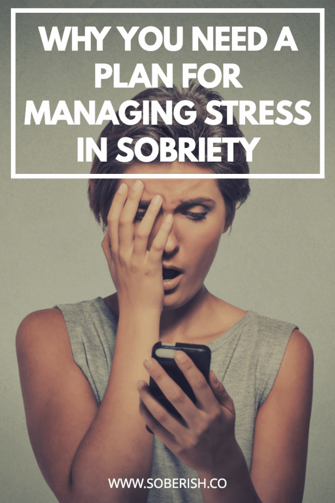 Tips for managing stress when you are sober