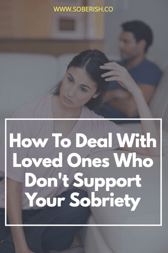 What should you do when your friends and family don't support your sobriety