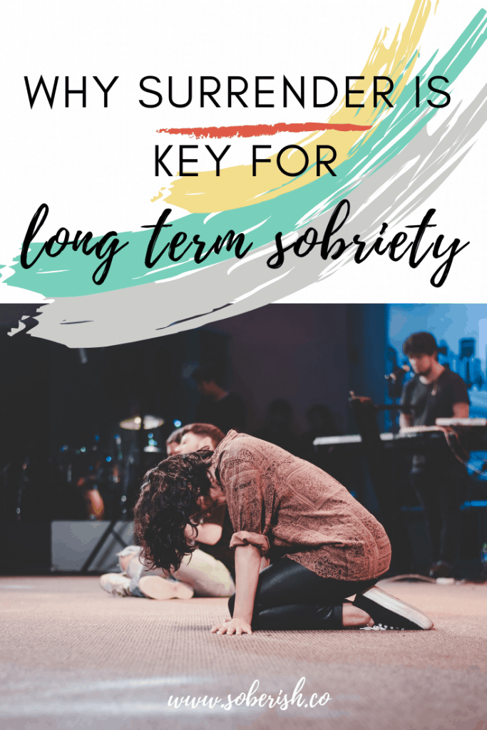 The role of surrender in long term sobriety