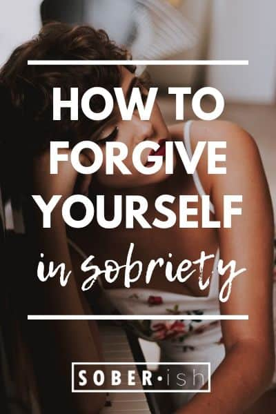 How To Forgive Yourself When You Don't Know How - Sober(ish)