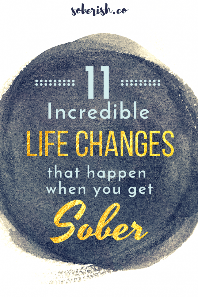 Image - 11 incredible life changes that happen when you get sober