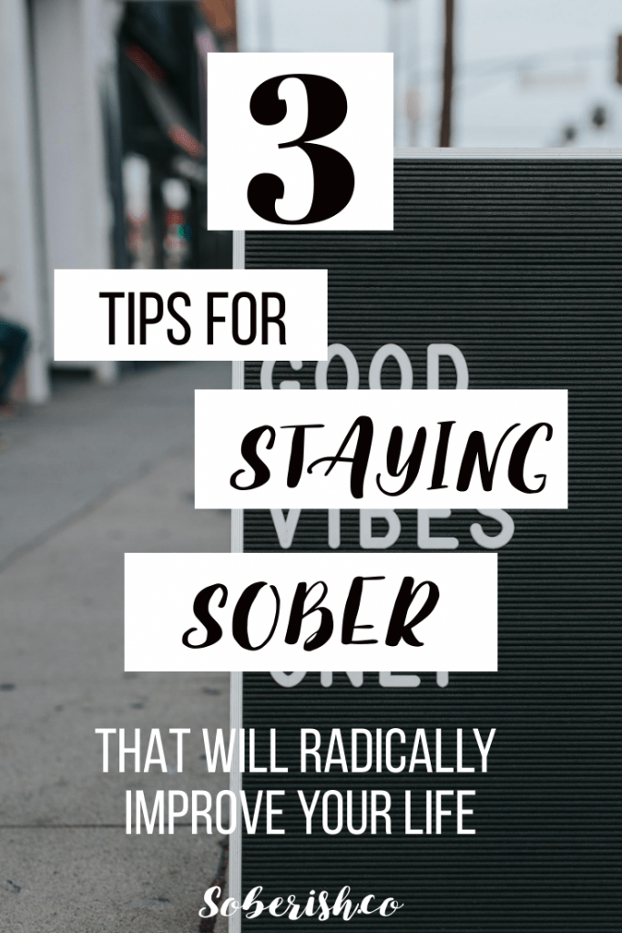 Image of a sign with text that says 3 Tips for Staying Sober