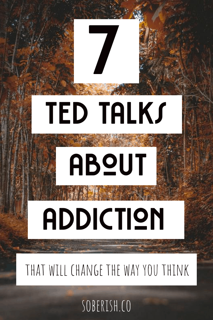 Trees with title that says 7 TED Talks about Addiction that will change the way you think