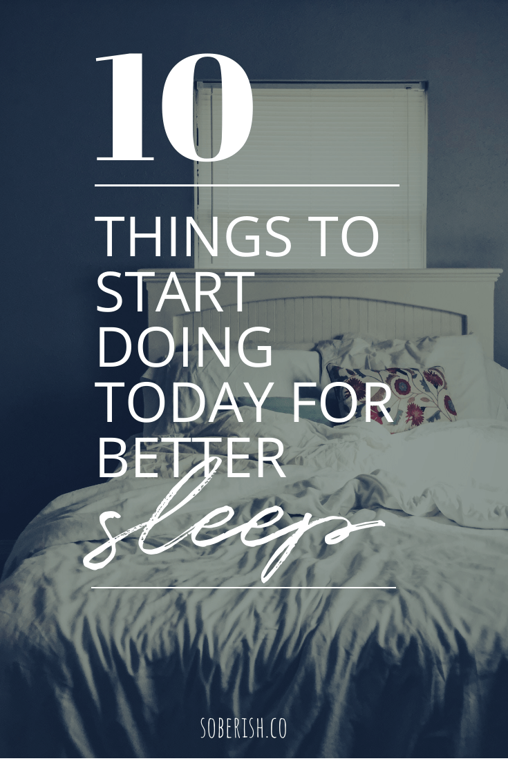 picture of a bed with the words 10 things to start doing today for better sleep hygiene