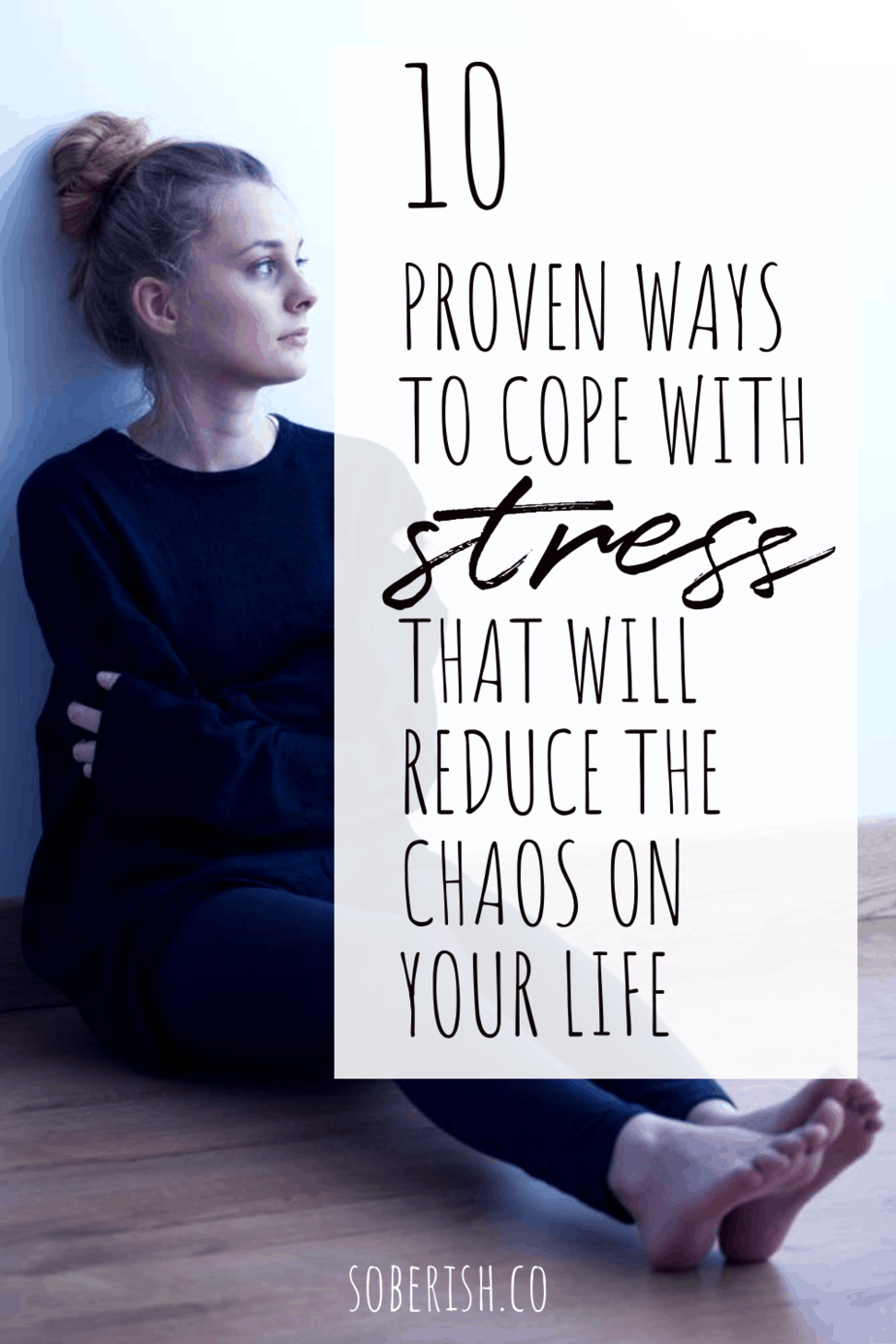 woman sits against wall with title 10 proven ways to cope with stress