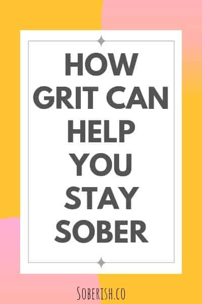 how grit can help you stay sober
