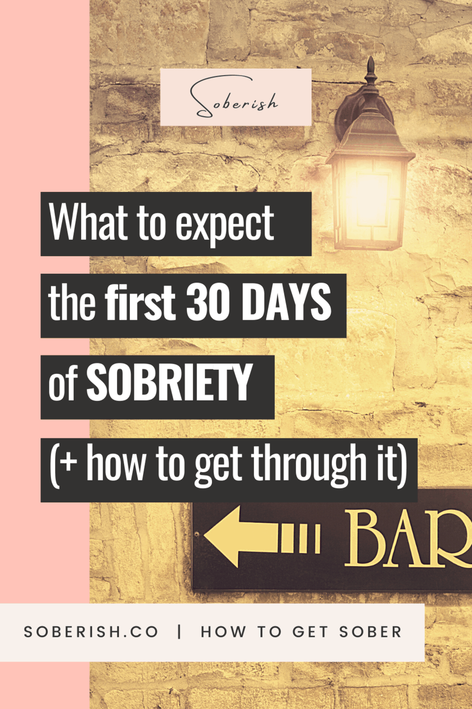 Bar wall with title what to expect the first 30 days of sobriety