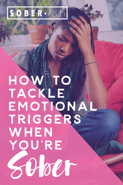 woman with head in her hands with title how to tackle emotional triggers when you're sober