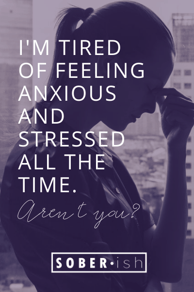 stressed woman behind title I'm tired of feeling anxious and stressed all the time